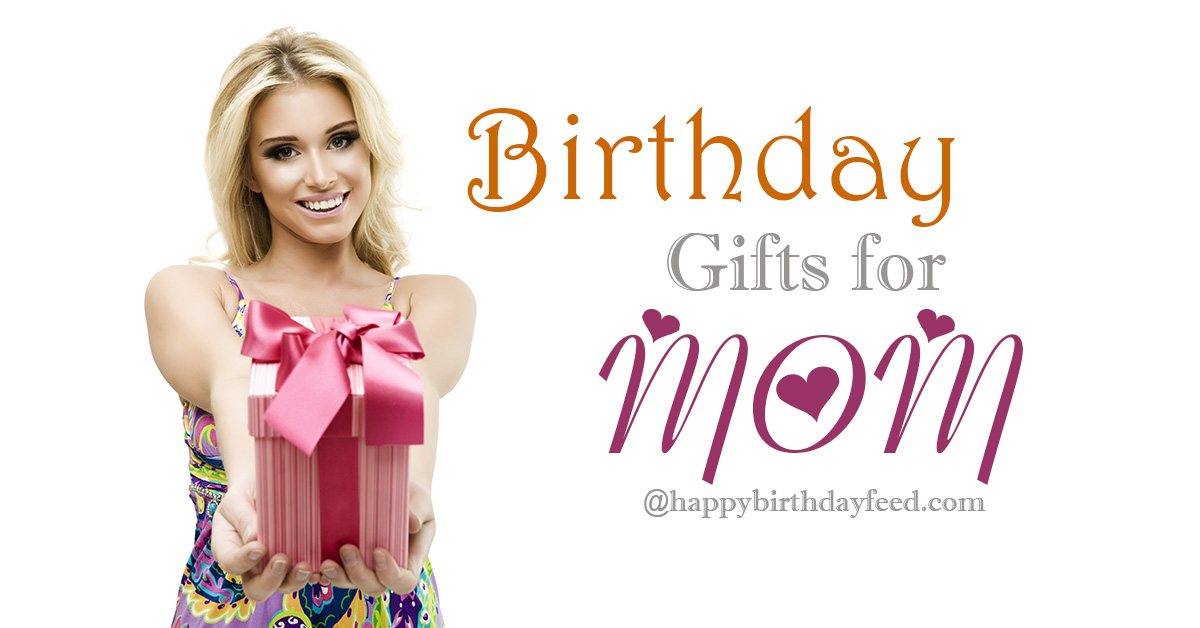 Birthday-Gifts-for-Mom.jpg