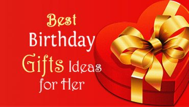 Birthday Gifts Ideas for Her