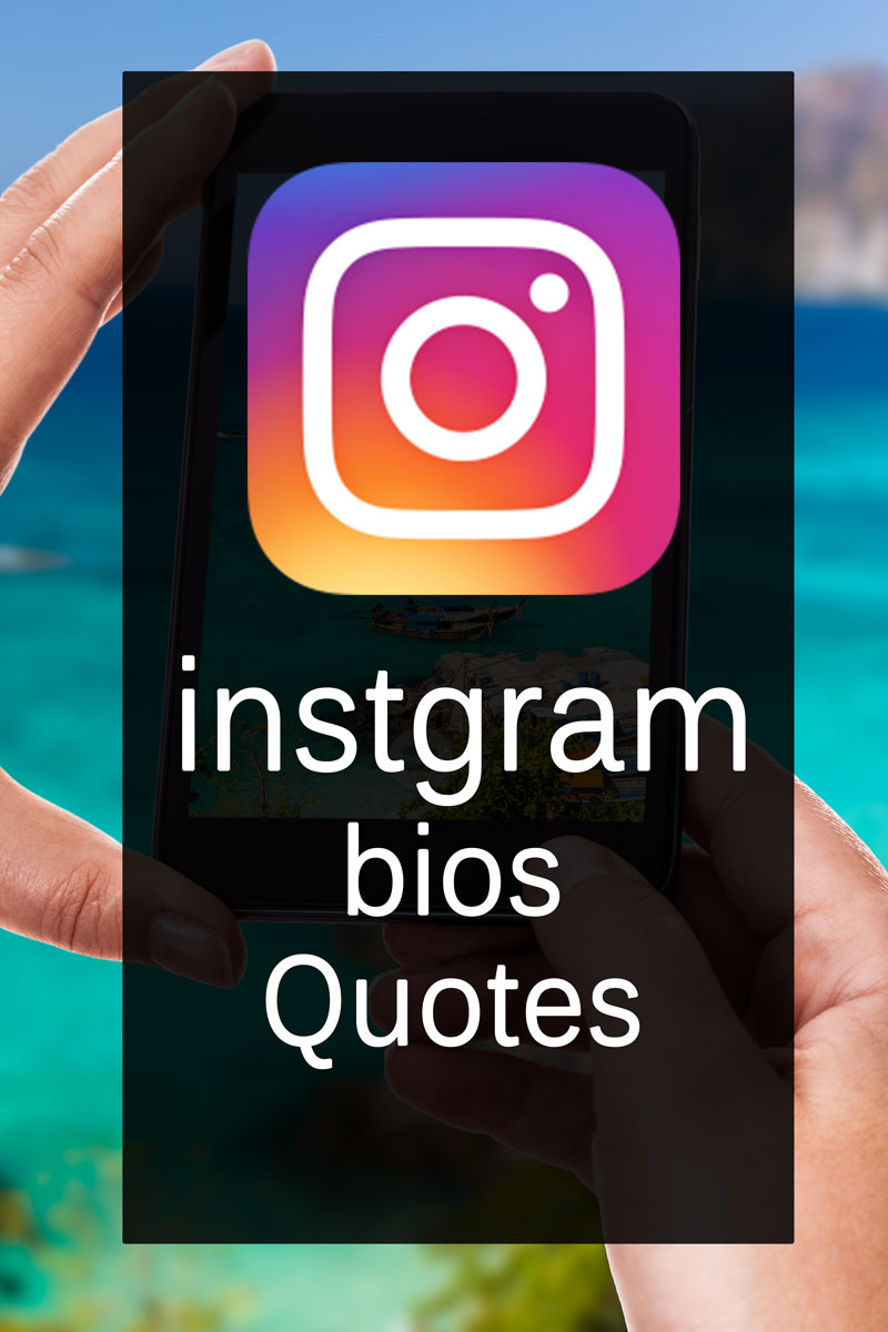 Instagram Bio Quotes - Cool, Cute, Creative, Funny, Awesome, Short