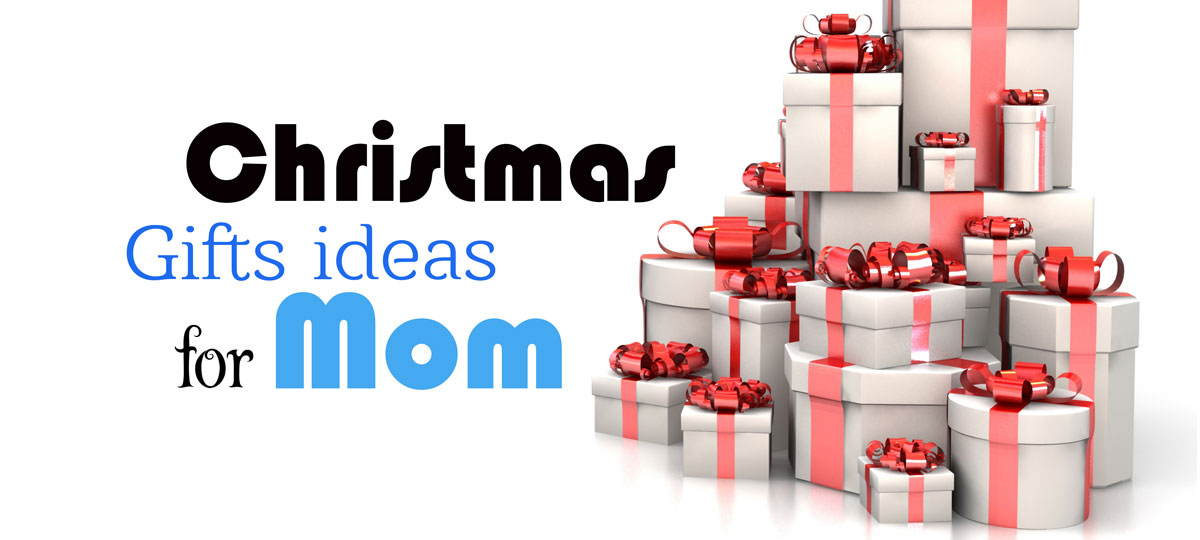 Christmas Gift Ideas For Mom [Best Christmas Gifts Which