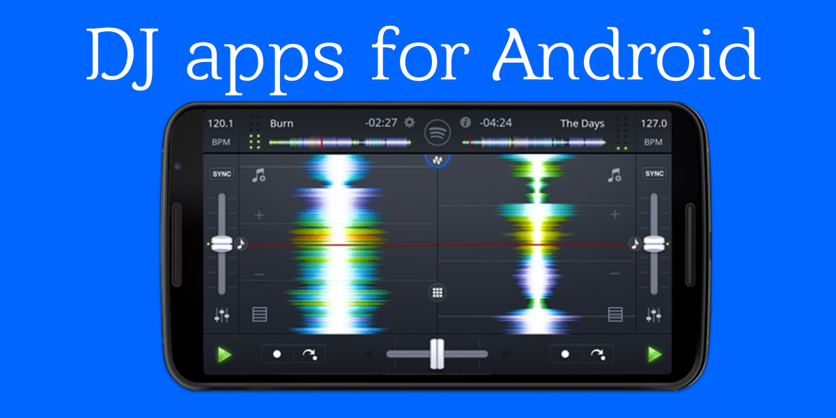 Best Dj Apps For Android Smartphone