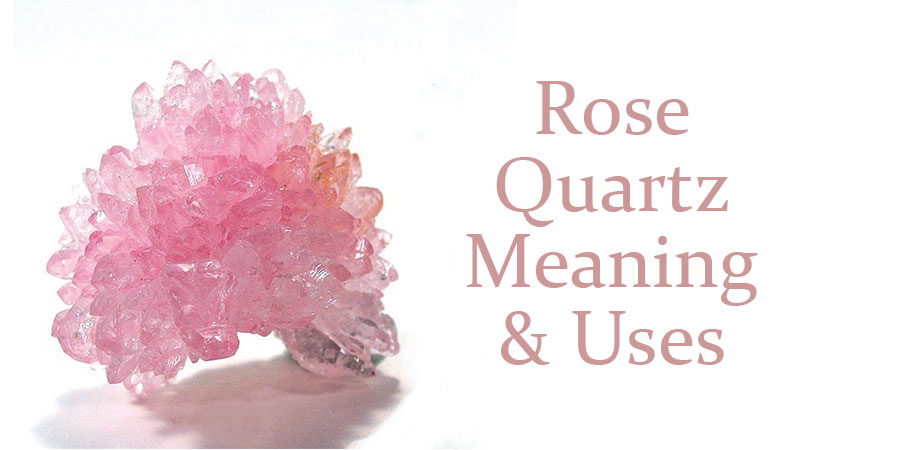 Rose Quartz Meaning