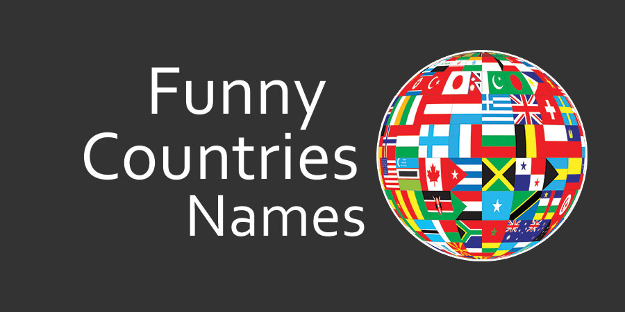 Funny Country Names: Funniest, Bizare & Weird Countries