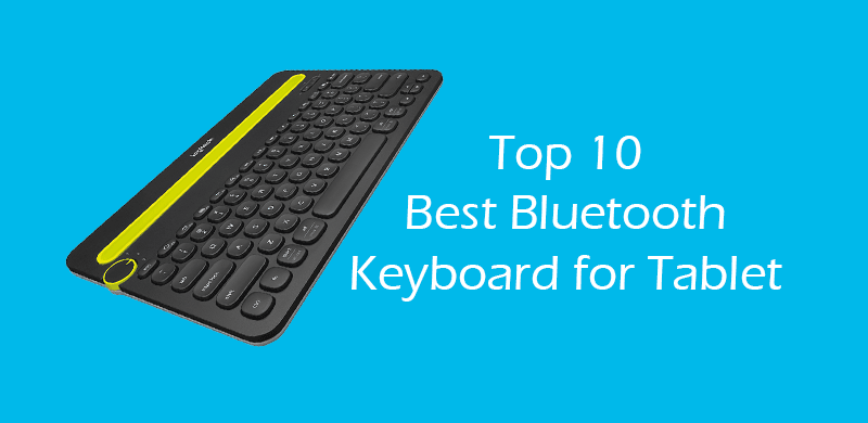 f90da06b527 Top 10 Best Bluetooth Keyboard for Tablet